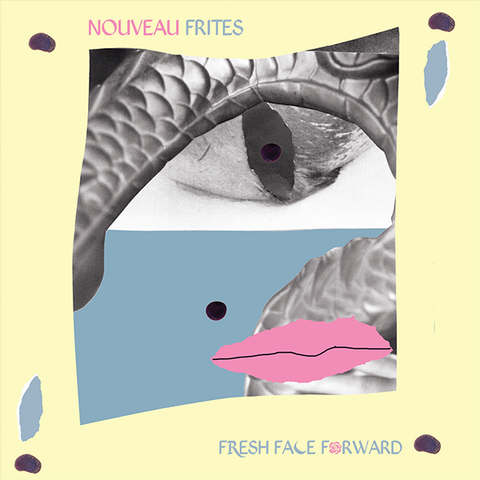 NEW FRIES - Fresh Face Forward