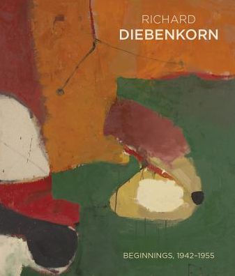 Richard Diebenkorn: Beginnings, 1942-1955
