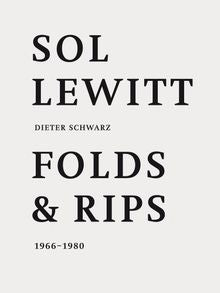 Sol LeWitt: Rips and Folds 1966-1980