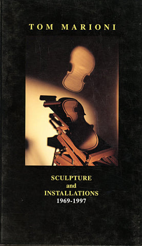 Tom Marioni: Sculptures and Installations 1969-1997