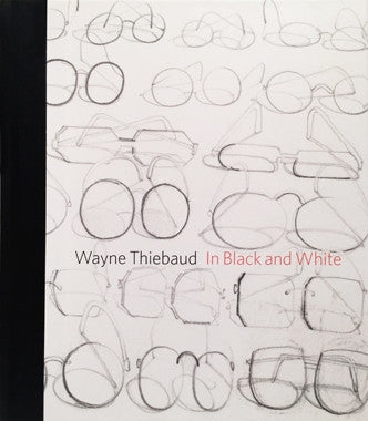 Wayne Thiebaud: In Black and White