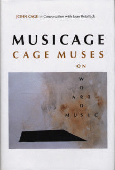 Musicage: Cage Muses on Art, Words and Music