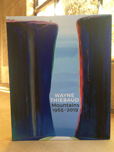 Wayne Thiebaud: Mountains 1965-2019