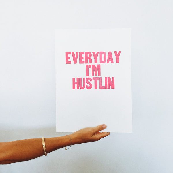 Everyday I'm Hustlin Print