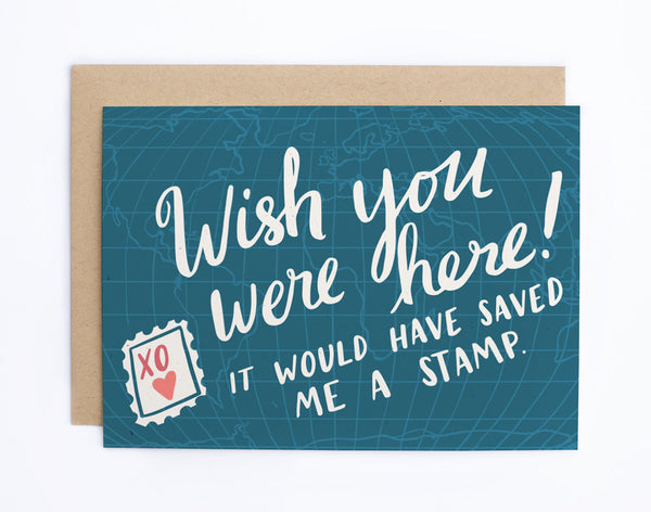 Wish You Were Here! It Would Have Saved Me a Stamp