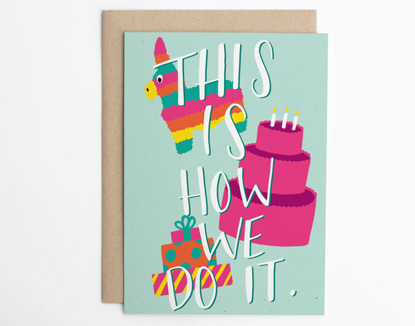 This Is How We Do It! Birthday Card