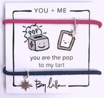 "By Lilla You + Me ""You are the Pop to My Tart"" Hair Tie Bracelet"