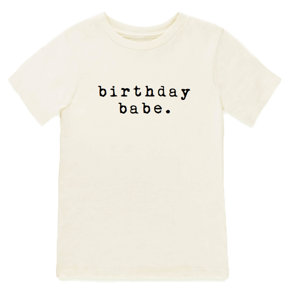 Tenth & Pine Organic Birthday Babe Tee
