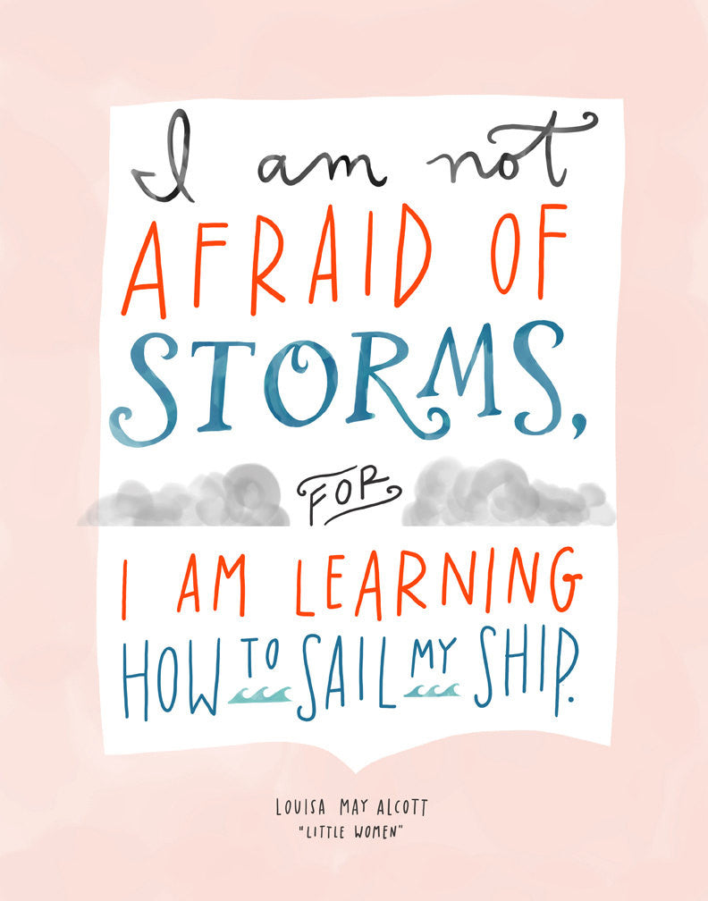 "Emily Mcdowell ""I Am Not Afraid of Storms"" Art Print"