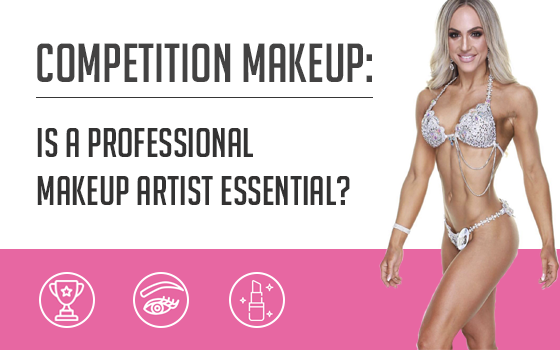 Competition Makeup: Is a professional makeup artist essential?