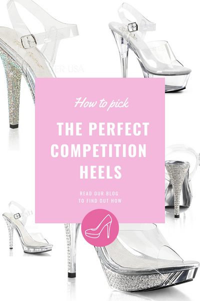 How to pick the perfect Competition Heels