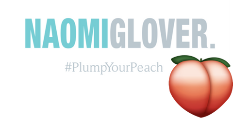 Naomi Glover, plump your peach