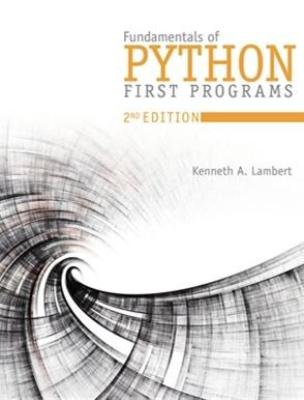 FUNDAMENTALS OF PYTHON: FIRST PROGRAMS 2ND EDITION
