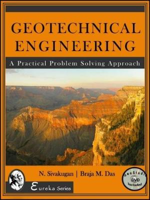 GEOTECHNICAL ENGINEERING A PRACTICAL PROBLEM SOLVING APPROACH WITH DVD