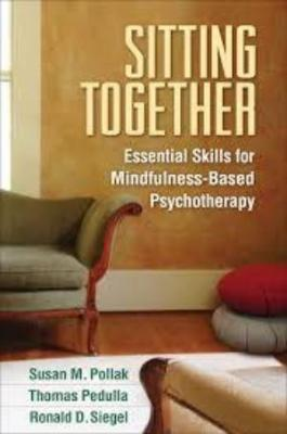 SITTING TOGETHER ESSENTIAL SKILLS FOR MINDFULNESS-BASED  PSYCHOTHERAPY