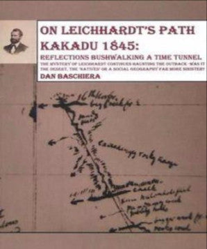 ON LEICHHARDTS PATH KAKADU 1845 - Charles Darwin University Bookshop