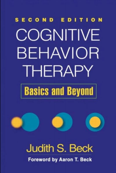 COGNITIVE BEHAVIOR THERAPY: BASICS AND BEYOND