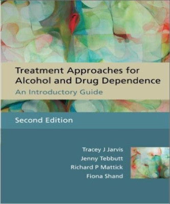 TREATMENT APPROACHES FOR ALCOHOL & DRUG DEPENDENCE - Charles Darwin University Bookshop