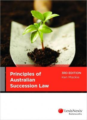 PRINCIPLES OF AUSTRALIAN SUCCESSION LAW 3RD EDITION