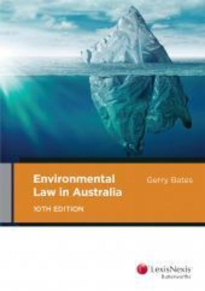 ENVIRONMENTAL LAW IN AUSTRALIA 10TH EDITION
