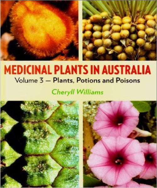 MEDICINAL PLANTS OF AUSTRALIA VOLUME 3 PLANTS POTIONS & POISONS - Charles Darwin University Bookshop