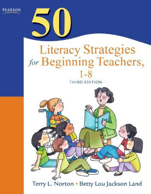 50 LITERACY STRATEGIES FOR BEGINNER TEACHERS, 1-8