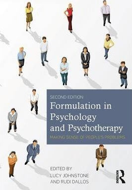 FORMULATION IN PSYCHOLOGY AND PSYCHOTHERAPY : MAKING SENSE OF PEOPLE'S PROBLEMS