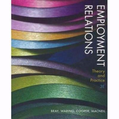 EMPLOYMENT RELATIONS THEORY & PRACTICE 3e