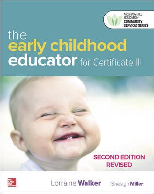 EARLY CHILDHOOD EDUCATOR FOR CERTIFICATE III, 2E REVISED