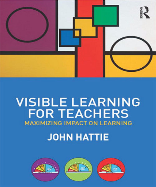 VISIBLE LEARNING FOR TEACHERS - Charles Darwin University Bookshop