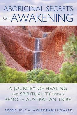 ABORIGINAL SECRETS OF AWAKENING - Charles Darwin University Bookshop