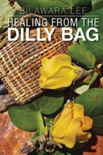 HEALING FROM THE DILLY BAG - Charles Darwin University Bookshop