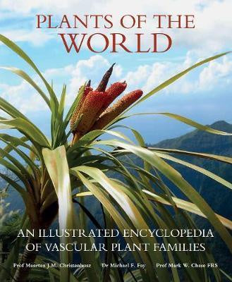 PLANTS OF THE WORLD : AN ILLUSTRATED ENCYCLOPEDIA OF VASCULAR PLANT FAMILIES