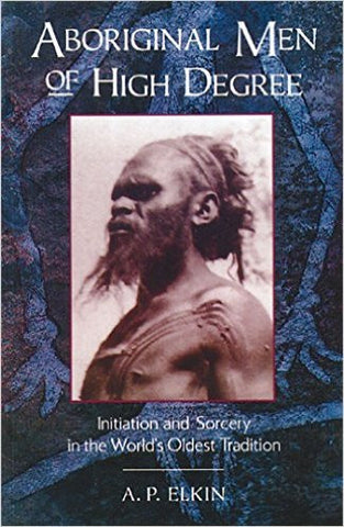 ABORIGINAL MEN OF HIGH DEGREE - Charles Darwin University Bookshop