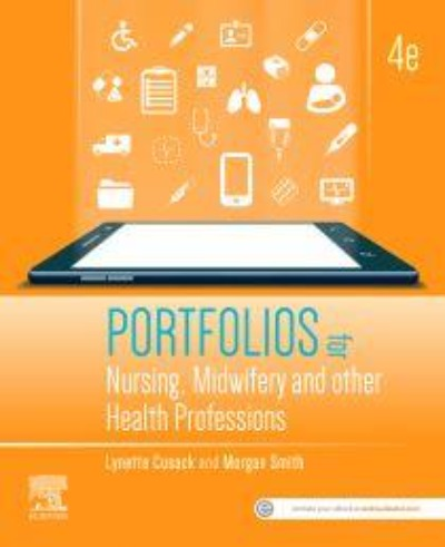 PORTFOLIOS FOR NURSING, MIDWIFERY AND OTHER HEALTH PROFESSIONS 4TH EDITION