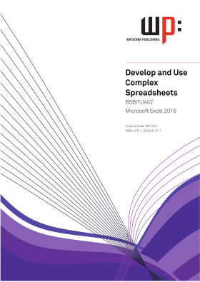 BSBITU402 Develop And Use Complex Spreadsheets - Microsoft Excel 2016
