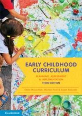 EARLY CHILDHOOD CURRICULUM: PLANNING, ASSESSMENT AND IMPLEMENTATION 3RD REVISED EDITION