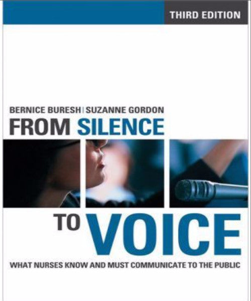FROM SILENCE TO VOICE WHAT NURSES KNOW & MUST COMMUNICATE TO THE PUBLIC - Charles Darwin University Bookshop