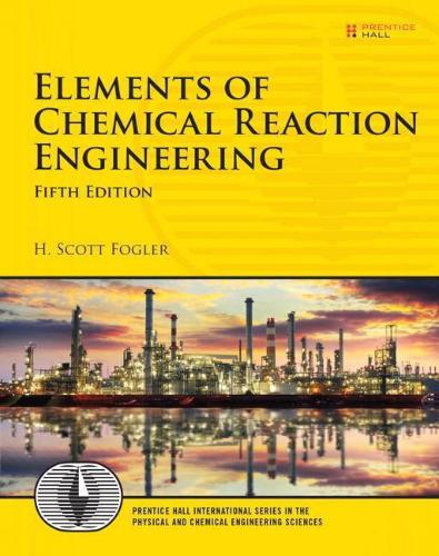ELEMENTS OF CHEMICAL REACTION ENGINEERING 5TH EDITION