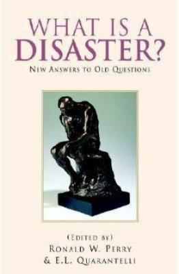 WHAT IS A DISASTER: NEW ANSWERS TO OLD QUESTIONS