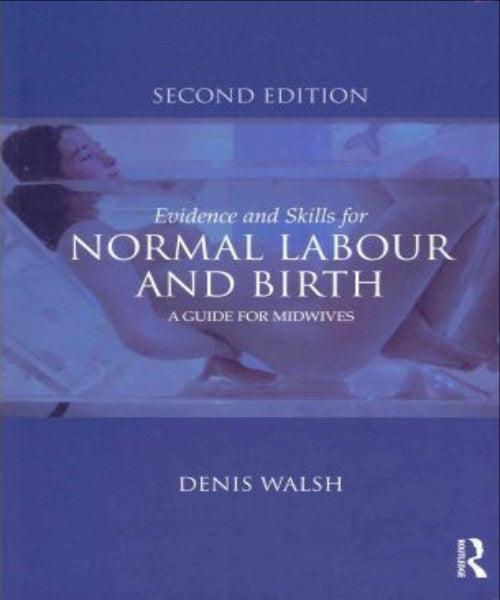 EVIDENCE & SKILLS FOR NORMAL LABOUR & BIRTH GUIDE FOR MIDWIVES - Charles Darwin University Bookshop