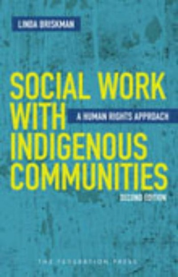 SOCIAL WORK WITH INDIGENOUS COMMUNITIES: A HUMAN RIGHTS APPROACH - Charles Darwin University Bookshop