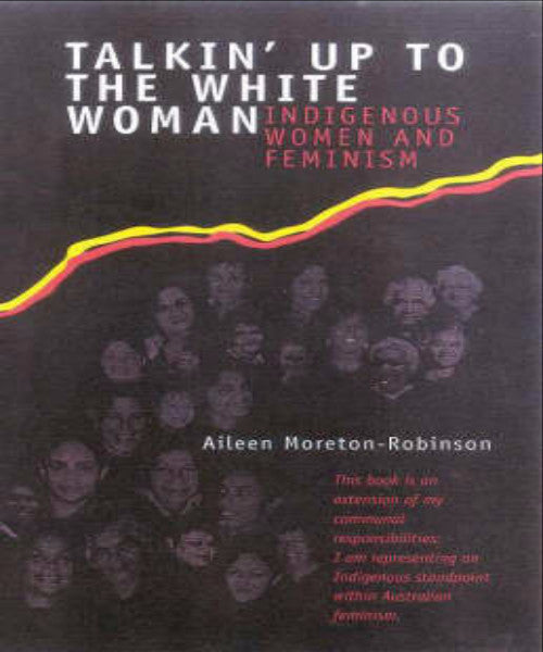 TALKIN UP TO THE WHITE WOMAN INDIGENOUS WOMEN & FEMINISM