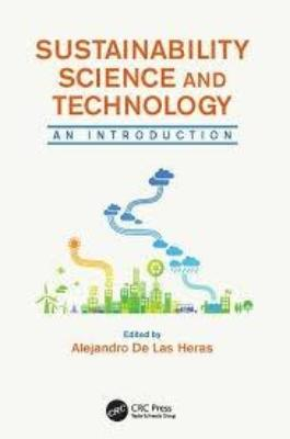 SUSTAINABILITY SCIENCE AND TECHNOLOGY: AN INTRODUCTION