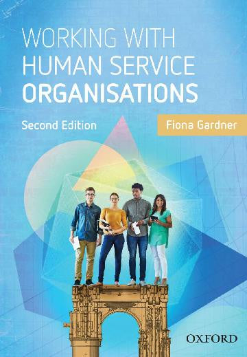 WORKING WITH HUMAN SERVICE ORGANISATIONS 2ND EDITION