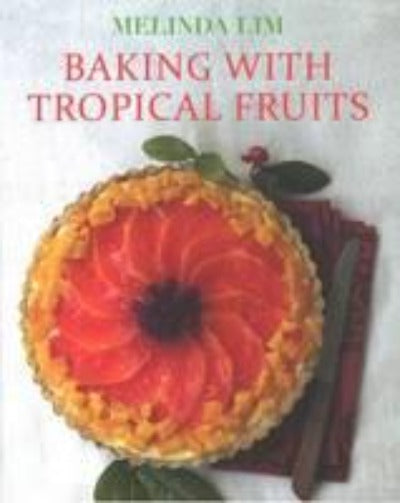 BAKING WITH TROPICAL FRUITS