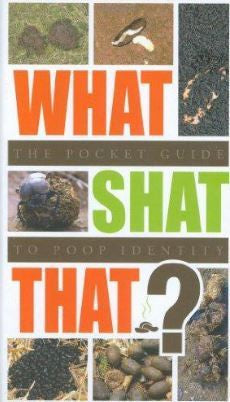 WHAT SHAT THAT POCKET GUIDE TO POOP IDENTITY - Charles Darwin University Bookshop