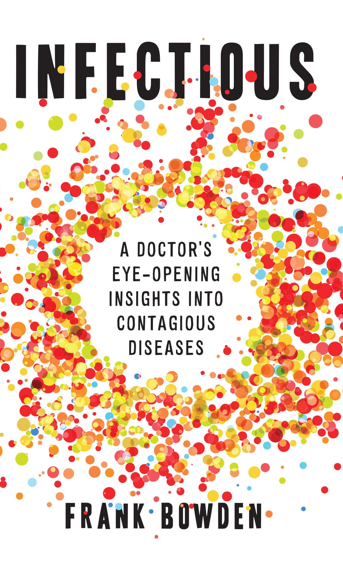 INFECTIOUS: A DOCTORS EYE OPENING INSIGHTS INTO CONTAGIOUS DISEASES - Charles Darwin University Bookshop