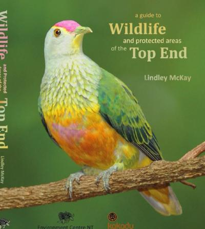 A GUIDE TO WILDLIFE AND PROTECTED AREAS OF THE TOP END