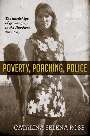 POVERTY, POACHING, POLICE - Charles Darwin University Bookshop